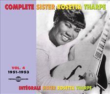 COMPLETE SISTER ROSETTA THARPE Vol 4