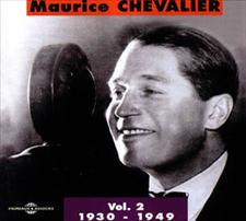 MAURICE CHEVALIER VOL 2 : 1930 - 1949