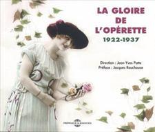 LA GLOIRE DE L'OPERETTE 1922 - 1937