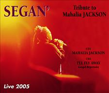 SEGAN - TRIBUTE TO MAHALIA JACKSON