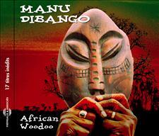 MANU DIBANGO - AFRICAN WOODOO - 17 TITRES INEDITS