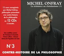CONTRE-HISTOIRE DE LA PHILOSOPHIE VOL. 3 - MICHEL ONFRAY