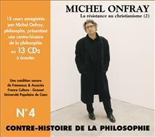 CONTRE-HISTOIRE DE LA PHILOSOPHIE VOL. 4 - MICHEL ONFRAY