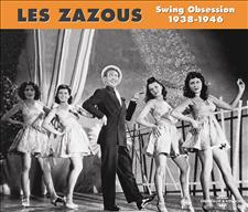 LES ZAZOUS - SWING OBSESSION 1938-1946