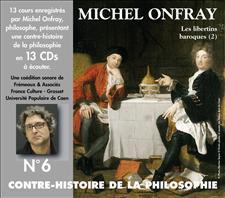 CONTRE-HISTOIRE DE LA PHILOSOPHIE VOL. 6 - MICHEL ONFRAY