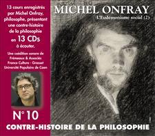 CONTRE-HISTOIRE DE LA PHILOSOPHIE VOL. 10 - MICHEL ONFRAY