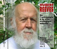 HUBERT REEVES -DE L'ASTRONOMIE A LA CRISE ECOLOGIQUE ACTUELLE
