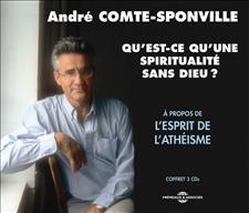 QU'EST-CE QU'UNE SPIRITUALITE SANS DIEU? - ANDRE COMTE-SPONVILLE
