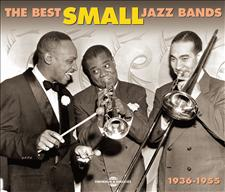 THE BEST SMALL JAZZ BANDS 1936-1955