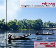VIETNAM : HANOI - HUE, ENREGISTRE PAR FRANCOIS JOUFFA