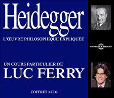 HEIDEGGER : UN COURS PARTICULIER DE LUC FERRY