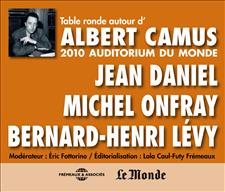 AUTOUR D'ALBERT CAMUS - TABLE RONDE A L'AUDITORIUM DU MONDE,2010