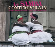 LE SAMBA CONTEMPORAIN - SAMBA RECORDINGS BY CPC UMES 1998-2007