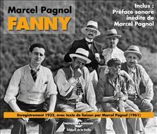 FANNY - MARCEL PAGNOL (AVEC PREFACE SONORE INEDITE DE MARCEL PAGNOL)