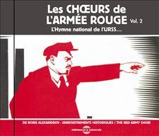 LES CHOEURS DE L'ARMÉE ROUGE DE BORIS ALEXANDROV - L'HYMNE NATIONAL DE L'URSS - VOL. 2