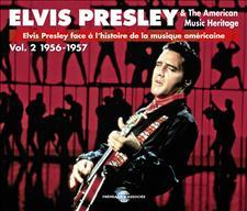ELVIS PRESLEY FACE À L'HISTOIRE DE LA MUSIQUE AMÉRICAINE VOL.2 (1956-1957)