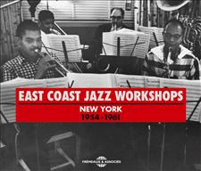EAST COAST JAZZ WORKSHOPS NEW YORK (1954-1961)