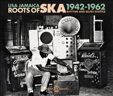 USA JAMAICA, THE ROOTS OF SKA - (1942-1962)