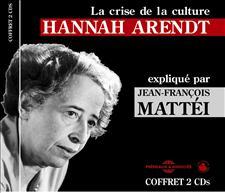 HANNAH ARENDT - LA CRISE DE LA CULTURE