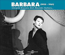 BARBARA INTERPRÈTE BRASSENS, BREL, MOUSTAKI, BARBARA… (1955 - 1961)