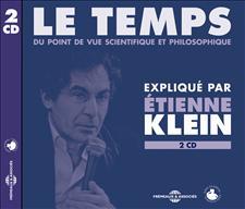 LE TEMPS - ÉTIENNE KLEIN