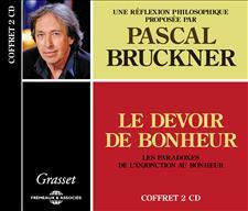 LE DEVOIR DE BONHEUR - PASCAL BRUCKNER