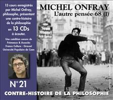 CONTRE-HISTOIRE DE LA PHILOSOPHIE VOL. 21 - MICHEL ONFRAY