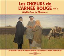 LES CHOEURS DE L'ARMÉE ROUGE DE BORIS ALEXANDROV - ENREGISTREMENTS HISTORIQUES - VOL.5