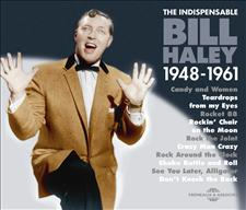 BILL HALEY - THE INDISPENSABLE 1948-1961