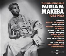 MIRIAM MAKEBA - THE INDISPENSABLE 1955-1962
