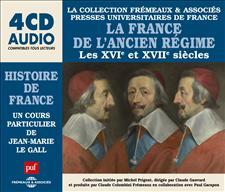 LA FRANCE DE L'ANCIEN RÉGIME (XVIE ET XVIIE SIÈCLES), UN COURS PARTICULIER DE JEAN-MARIE LE GALL