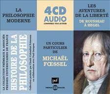 HISTOIRE DE LA PHILOSOPHIE - LA PHILOSOPHIE MODERNE VOL.2 - LES AVENTURES DE LA LIBERTÉ (DE ROUSSEAU A HEGEL)
