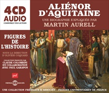 ALIÉNOR D'AQUITAINE, UNE BIOGRAPHIE EXPLIQUÉE