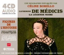 CATHERINE DE MÉDICIS, LA LÉGENDE NOIRE - UNE BIOGRAPHIE EXPLIQUÉE