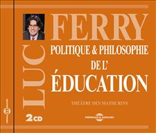 POLITIQUE & PHILOSOPHIE DE L'EDUCATION - LUC FERRY