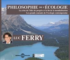 PHILOSOPHIE DE L'ÉCOLOGIE - LUC FERRY