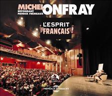 L'ESPRIT FRANÇAIS - MICHEL ONFRAY (ET PATRICK FRÉMEAUX)