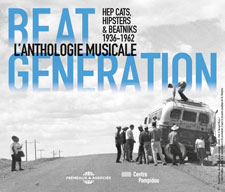 BEAT GENERATION L'ANTHOLOGIE MUSICALE 1936-1962