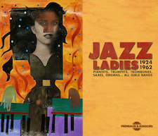 JAZZ LADIES 1924-1962 PIANISTS, TRUMPETS, TROMBONES, SAXES, ORGANS… ALL GIRLS BANDS