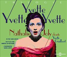 INTÉGRALE NATHALIE JOLY CHANTE YVETTE GUILBERT - YVETTE ! YVETTE ! YVETTE !