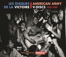 AMERICAN ARMY V-DISCS - LES DISQUES DE LA VICTOIRE