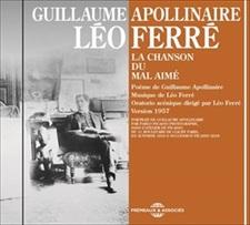 LA CHANSON DU MAL AIMÉ, POÈME DE GUILLAUME APOLLINAIRE - MUSIQUE DE LÉO FERRÉ