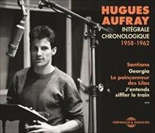 HUGUES AUFRAY - INTÉGRALE CHRONOLOGIQUE 1958-1962