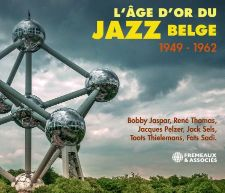 L'ÂGE D'OR DU JAZZ BELGE 1949 - 1962