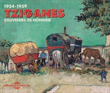 TZIGANES - SOUVENIRS DE HONGRIE 1954-1959