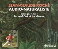 JEAN-CLAUDE ROCHÉ, AUDIO-NATURALISTE