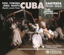 SANTERÍA, MYSTIC MUSIC FROM CUBA, 1939-1962