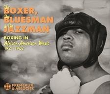 THE BOXER, THE BLUESMAN & THE JAZZMAN 1921-1962
