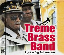 I GOT A BIG FAT WOMAN - TREME BRASS BAND