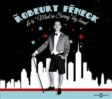 ROBEURT FÉNECK ET LE 'MAD IN SWING' BIG BAND